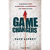 Game changers.: Lo que hacen los líderes, los innovadores y los inconformistas para triunfar en la vida. (No ficción)