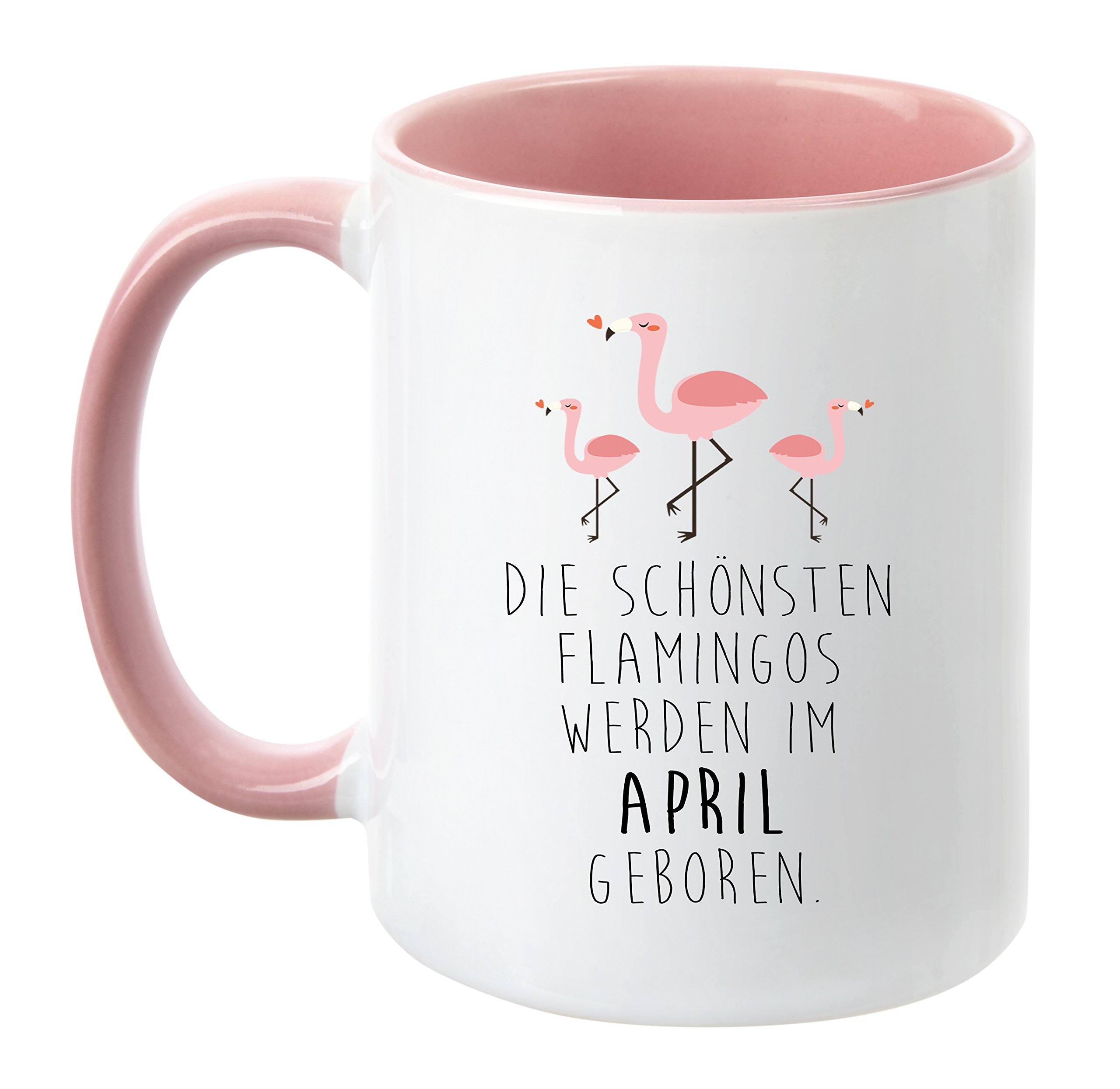 TassenTicker® - ''Die schönsten Flamingos Werden im Wunschmonat geboren'' - Pink - Geburtstag-Tasse - hochwertige Freundin - Schwester - Mama - Tochter - Nichte - Schatz - Geschenk