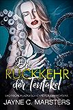 Die Rückkehr der Tentakel: Erotische Kurzgeschichte für Erwachsene (Invasion der Tentakel 2)