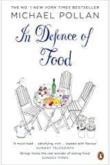 In Defence of Food: The Myth of Nutrition and the Pleasures of Eating: An Eater's Manifesto Paperback
