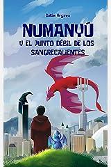 Numanyú y el punto débil de los sangrecalientes Versión Kindle