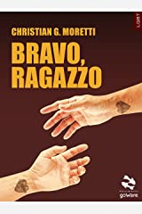 Bravo, ragazzo (Italian Edition) Kindle Edition