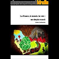 La France, le monde, la voie : un simple recueil