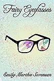 Fairy Eyeglasses (Fairy Senses Book 1) (English Edition)