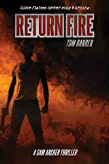Return Fire (Sam Archer Book 6) Kindle Edition