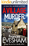 A Village Murder: A brand new cosy crime series from the bestselling author of the Exham-on-Sea Murder Mysteries (The…