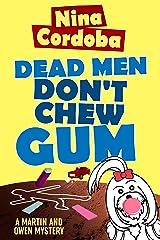 Dead Men Don't Chew Gum (Martin and Owen Funny Romantic Mysteries Book 1) Kindle Edition