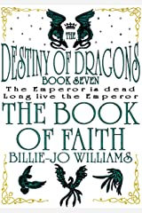 The Book of Faith (The Destiny of Dragons 7) Kindle Edition