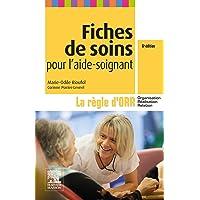 Fiches de soins pour l'aide-soignant: La règle d'ORR (Organisation - Réalisation - Relation)