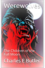 Werewolves: The Children of the Full Moon Kindle Edition