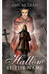 Hallow Be Thy Name Kindle Edition