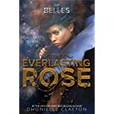 The Everlasting Rose: 2 (The Belles, 2)