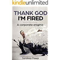 Thank God I'm Fired: A Corporate Enigma