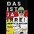 Das ist ja irre!: Mein deutsches Tagebuch