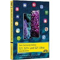 Dein Samsung Galaxy S21, S21+ und S21 Ultra: - Einfach alles können - komplett in Farbe