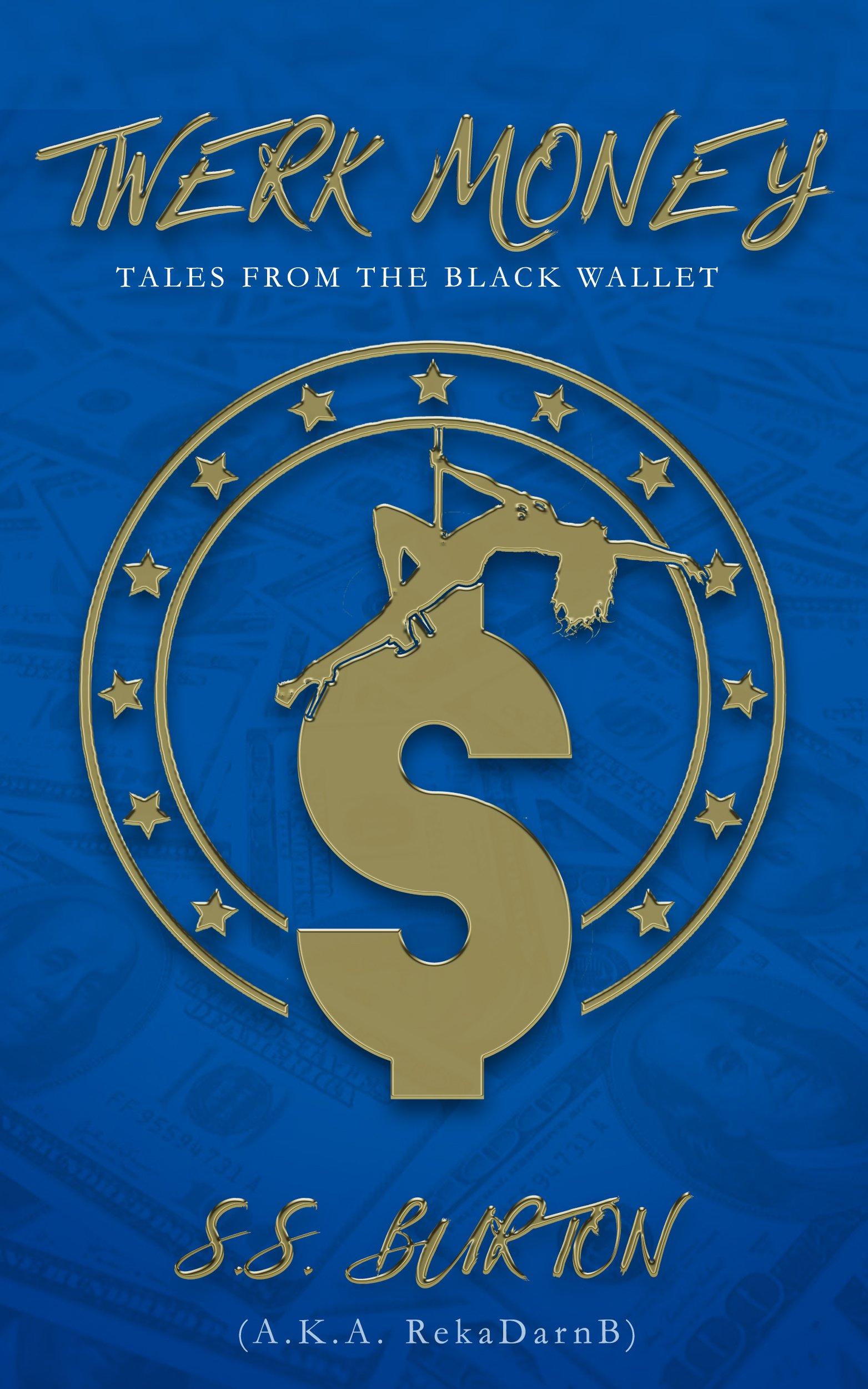 Twerk Money: Tales from the Black Wallet