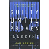 Guilty Until Proven Innocent (Guilty Until Proven Innocent: The Crisis in Our Justice System)
