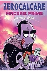 Macerie Prime – Sei Mesi Dopo Formato Kindle