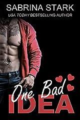 One Bad Idea: A Billionaire Loathing-to-Love Romance Kindle Edition