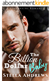 The Billion Dollar Baby: A Billionaire Romance (English Edition)