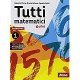 Tutti matematici 1 Plus. Aritmetica 1. Geometria 1. Matematica attiva. Per la Scuola media. Con ebook. Con espansione online