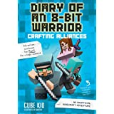 Diary of an 8-Bit Warrior: Crafting Alliances: An Unofficial Minecraft Adventure (Volume 3)