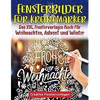 Fensterbilder Kreidemarker: Das XXL Fenstervorlagen Buch für Weihnachten, Advent und Winter - Fenster bemalen mit dem…