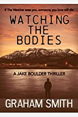 Watching The Bodies (Jake Boulder Book 1) Kindle Edition