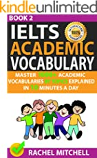 Ielts Academic Vocabulary: Master 1000+ Academic Vocabularies By Topics Explained In 10 Minutes A Day (Book 2)
