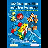 100 Jeux pour bien maîtriser les maths: La logique c'est fantastique – Classes de collège