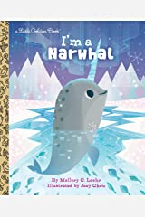 I'm a Narwhal (Little Golden Book) Hardcover