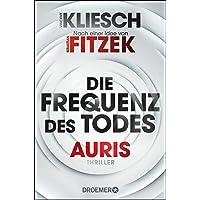 Die Frequenz des Todes: Auris - Nach einer Idee von Sebastian Fitzek: 2