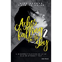 Ashes falling for the sky - tome 2: Sky burning down to ashes