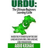 Urdu: The Ultimate Beginners Learning Guide: Master The Fundamentals Of The Urdu Language (Learn Urdu, Urdu Language, Urdu fo