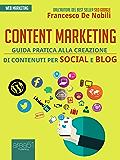 Content marketing: Guida pratica alla realizzazione di contenuti per social e blog