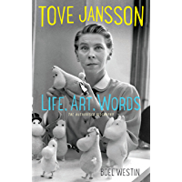 Tove Jansson Life, Art, Words: The Authorised Biography (English Edition)