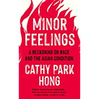 Minor Feelings: A Reckoning on Race and the Asian Condition