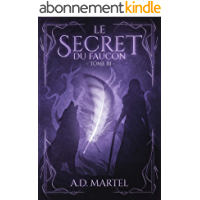 Le Secret du Faucon: Tome 3
