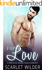 FIRST LOVE: A Single Dad Second Chance Romance (English Edition)