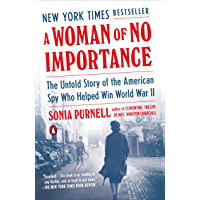 A Woman of No Importance: The Untold Story of the American Spy Who Helped Win World War II (English Edition)
