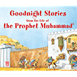 Goodnight Stories from the Life of the Prophet Muhammad: Islamic Children's Books on the Quran, the Hadith, and the…