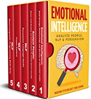 Emotional Intelligence: Analyze People, NLP & Persuasion (Raise Your EQ, Master NLP, Influence and Persuasion - 5 Book Bundl