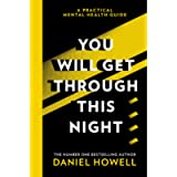 You Will Get Through This Night: A practical guide on how to take care of your mental health