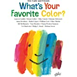 What's Your Favorite Color?: 2 (Eric Carle and Friends' What's Your Favorite, 2)
