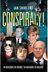 Conspiracy! 49 Reasons to Doubt, 50 Reasons to Believe Kindle Edition