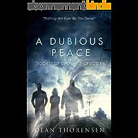 A Dubious Peace (Destiny's Crucible Book 7) (English Edition)