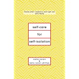 Self-Care for Self-Isolation: The perfect self help book for lockdown
