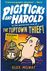Pigsticks and Harold: the Tuptown Thief! Paperback