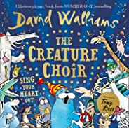 The Creature Choir: The brand new show-stopping picture book for children this Christmas, from number one bestselling author David Walliams
