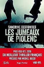Les jumeaux de Piolenc - Prix VSD RTL du meilleur thriller français présidé par Michel Bussi (Hugo Thriller)